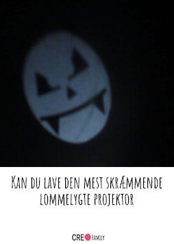Kan du lave den mest skræmmende lommelygte projektor b